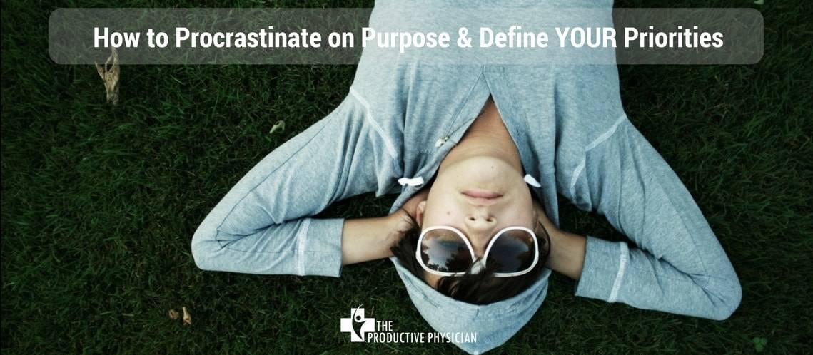 Procrastinate on Purpose